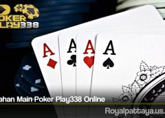 Kesalahan Main Poker Play338 Online
